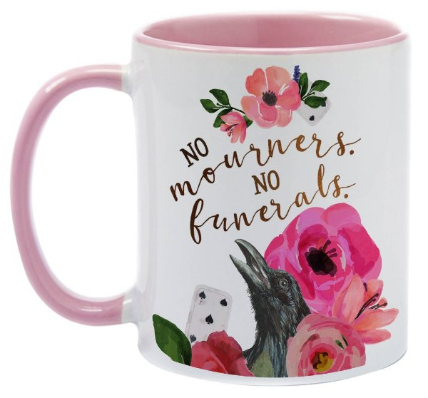 Caneca - Six of Crows - No mourners, No funerals - Pink