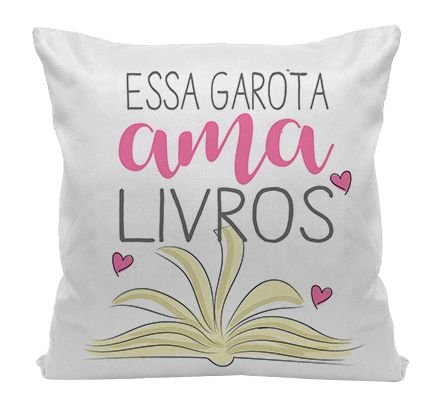 Almofada - Bookstagram - Essa garota ama Livros