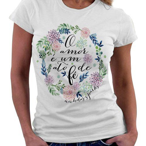 Camiseta Feminina - Livro Um amor para Recordar - Fé