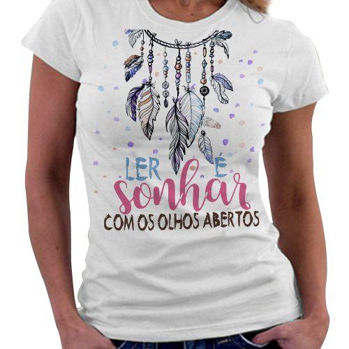 Camiseta Feminina - Ler é Sonhar