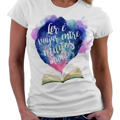 Camiseta Feminina - Ler é Viajar