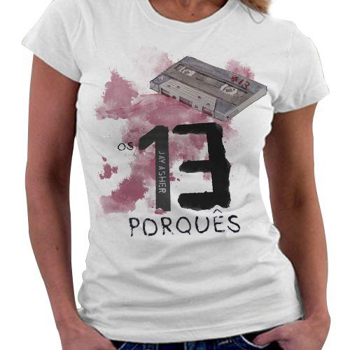 Camiseta Feminina - Os 13 Porquês
