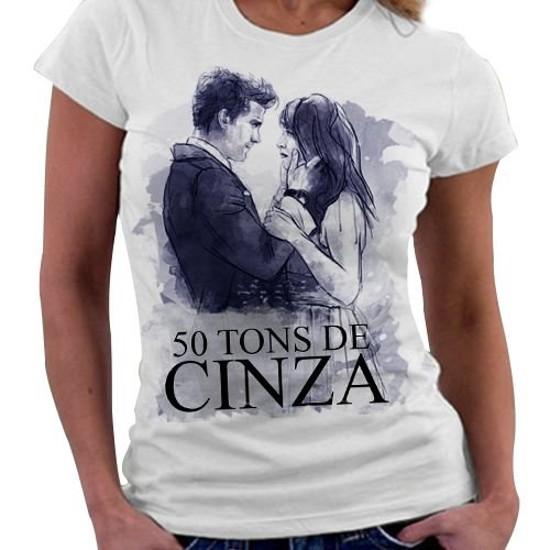 Camiseta Feminina - 50 Tons de cinza - Ana e Grey
