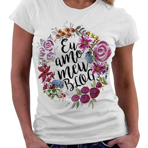 Camiseta Feminina - Eu amo meu Blog
