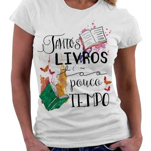 Camiseta Feminina - Tantos Livros