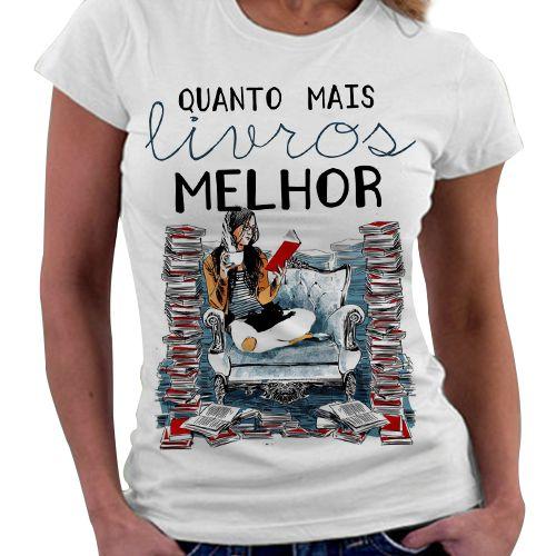Camiseta Feminina - Quanto mais livros Melhor