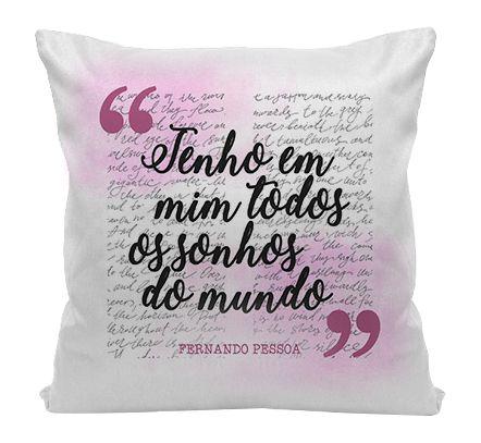 Almofada - Tenho em Mim- Fernando Pessoa