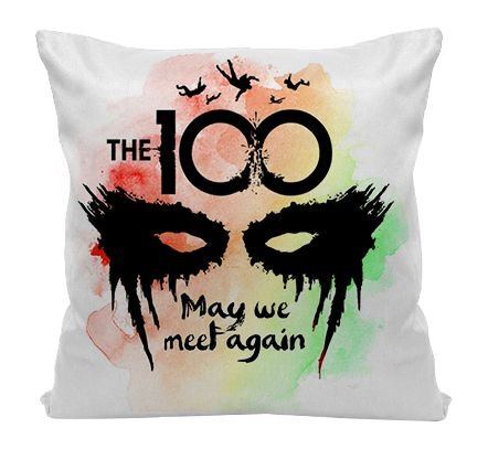 Almofada - Série The 100 - May we