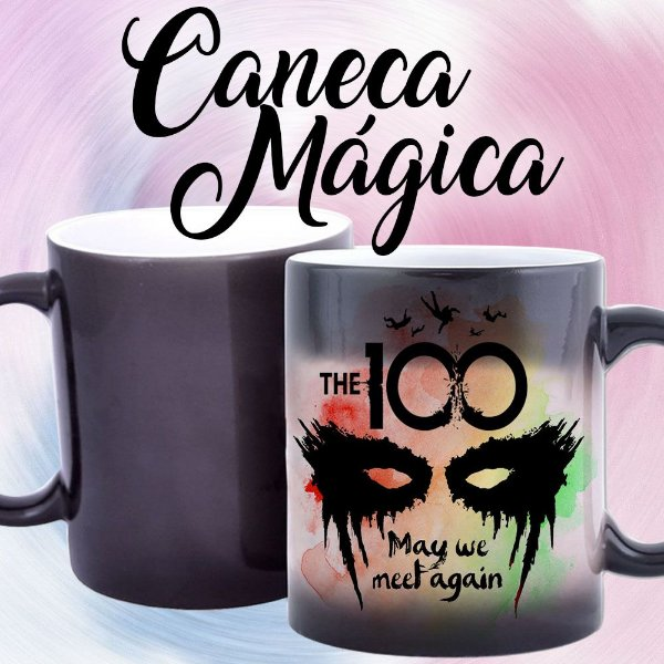 Caneca Mágica - The 100 - May We