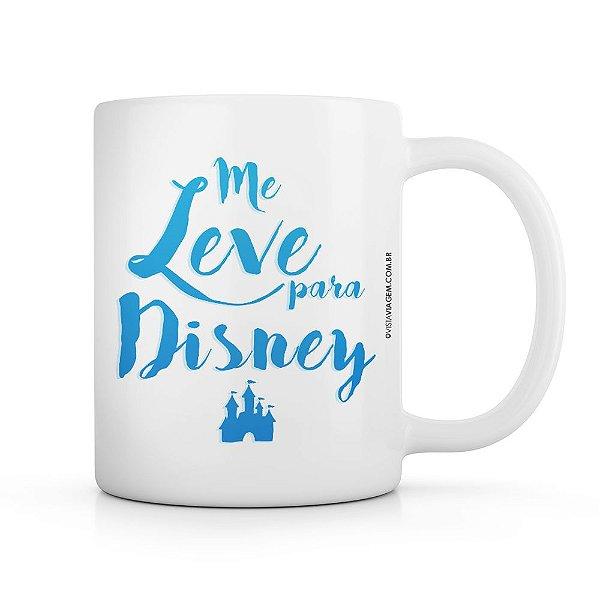 Caneca - Me leve para Disney