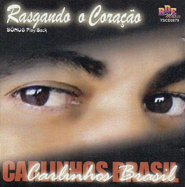 Carlinhos Brasil - Rasgando corações