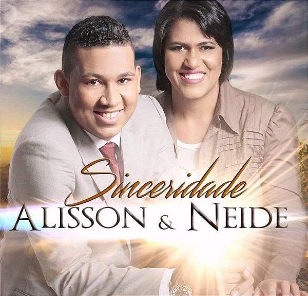 Alisson e Neide- Sinceridade