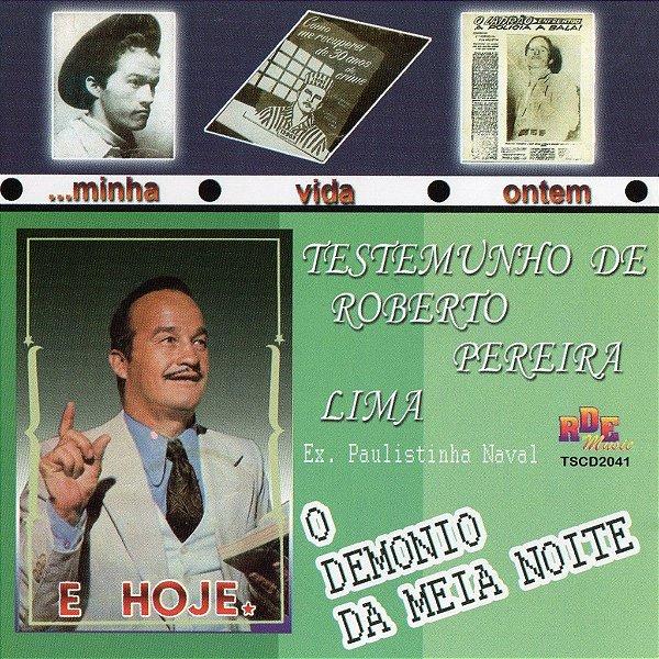 Roberto Perreira Lima- O demônio da meia noite