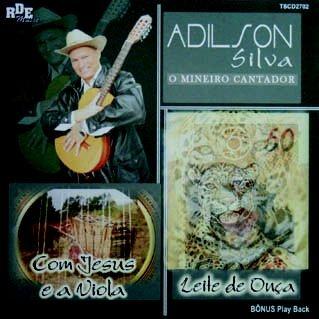 Adilson Silva- Com Jesus e a viola/ Leite de onça