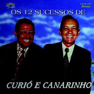 Curió e Canarinho - Os 12 sucessos