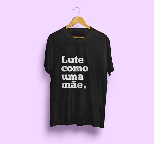Camiseta Lute como uma Mãe Preta