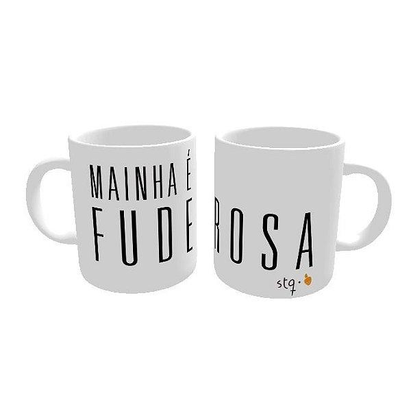 Caneca Mainha é Fuderosa