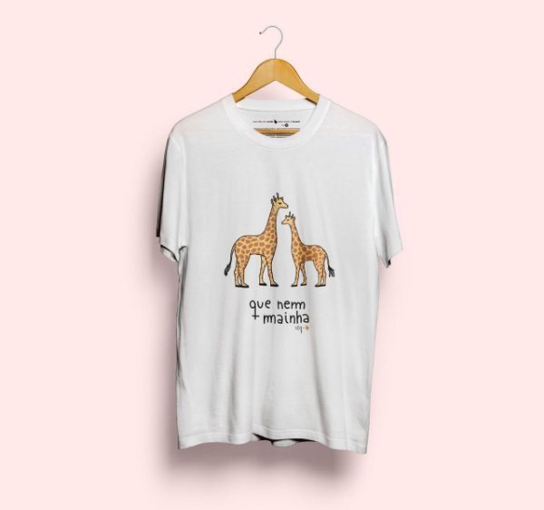 Camiseta Que Nem Mainha Girafa Branca