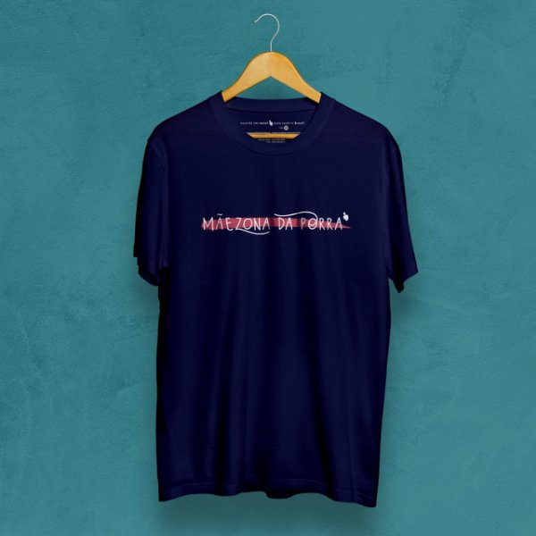 Camiseta Mãezona da Porra Toda Azul Marinho
