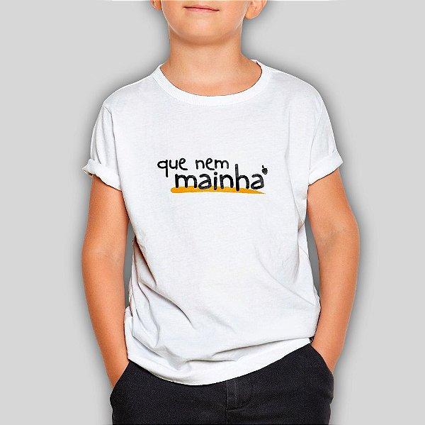 Camiseta Infantil Que nem Mainha 2020