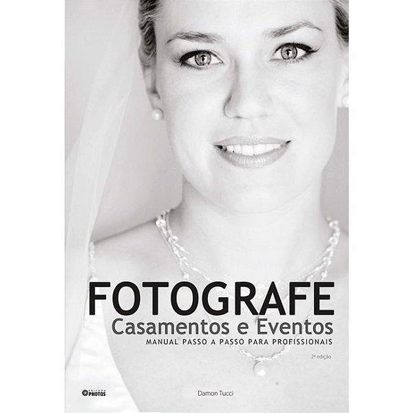 Livro FOTOGRAFE CASAMENTOS E EVENTOS