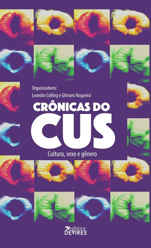 Crônicas do Cus: cultura, sexo e gênero
