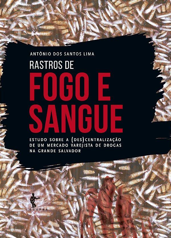 Rastros de fogo e Sangue: estudo sobre a (des)centralização de um mercado varejista de drogas na grande Salvador