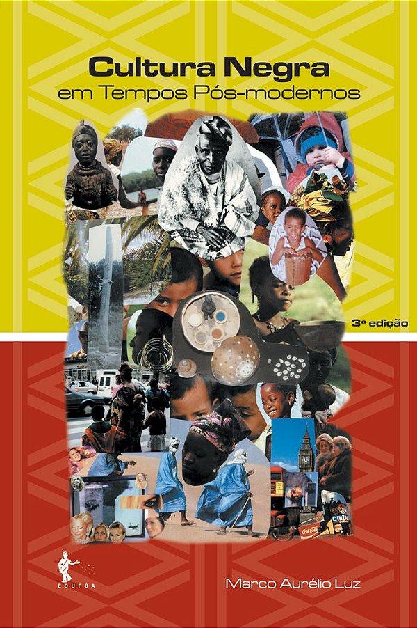 Cultura negra em tempos pós-modernos (3ª Edição)