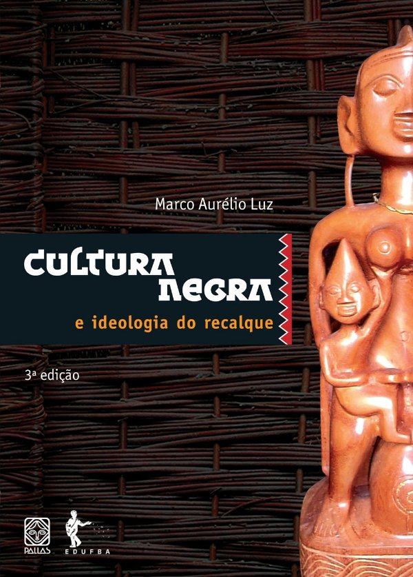 Cultura negra e ideologia do recalque
