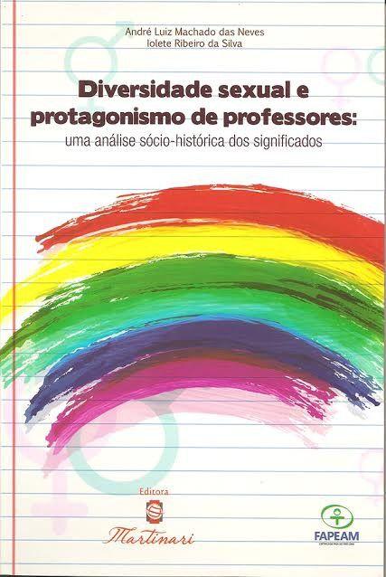 Diversidade sexual e protagonismo de professores: uma análise sócio-histórica dos significados