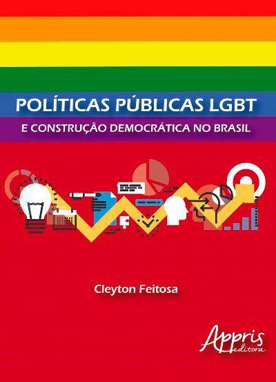 Políticas Públicas LGBT e Construção Democrática no Brasil