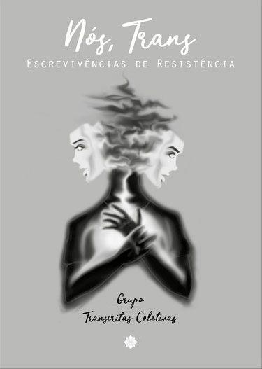 Nós trans – escrevivências de resistência