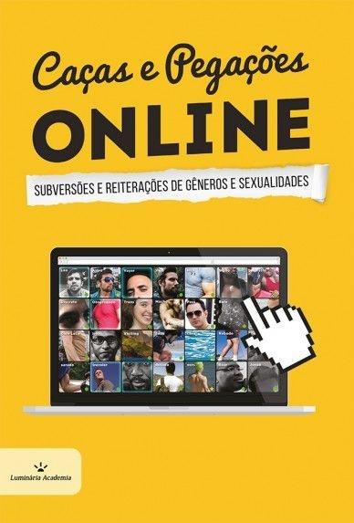 Caças e pegações online: Subversões e reiterações de gênero e sexualidade