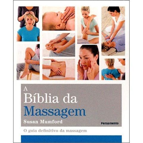 A Bíblia da Massagem - O Guia Definitivo da Massagem