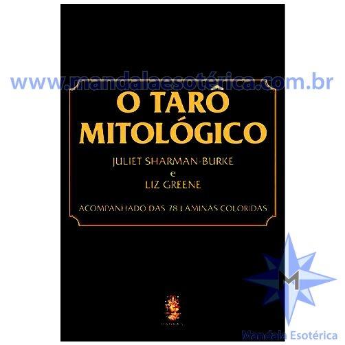 Tarô Mitológico, O - Acompanhado das 78 Lâminas Coloridas