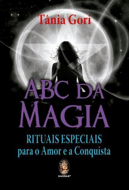 Abc da Magia - Rituais Especiais Para o Amor e A Conquista