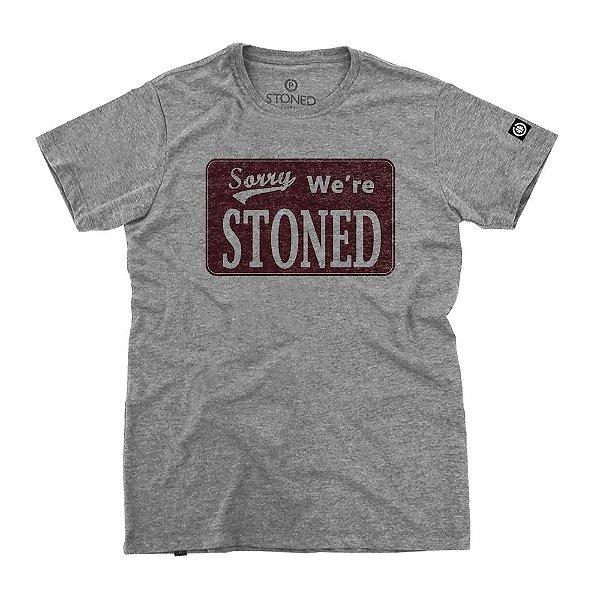 Camiseta Masculina Sorry, We're Stoned