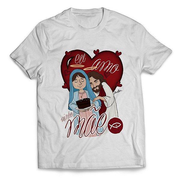 Camiseta Eu Amo Minha Mãe - Loloca
