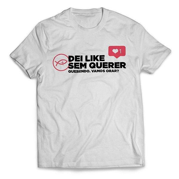 Camiseta Dei Like Sem Querer