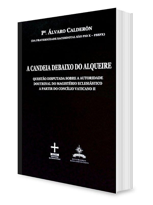 A candeia debaixo do alqueire - Rev. Pe. Álvaro Calderón