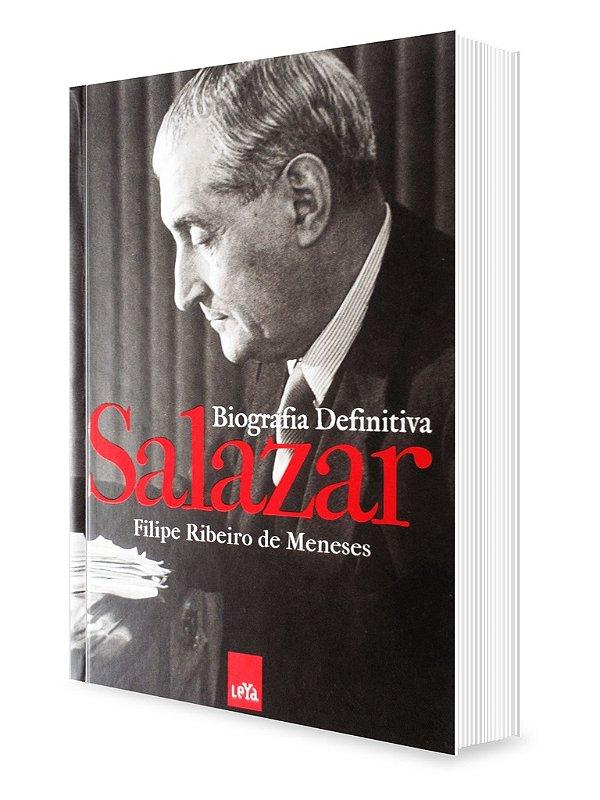 Salazar - Biografia Definitiva - Filipe Ribeiro de Meneses