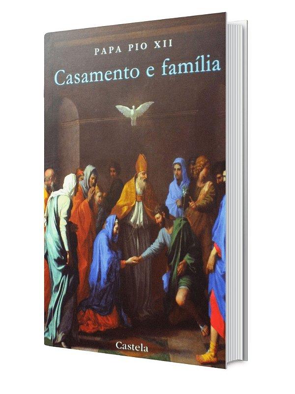 Casamento e Família - S. S. Pio XII