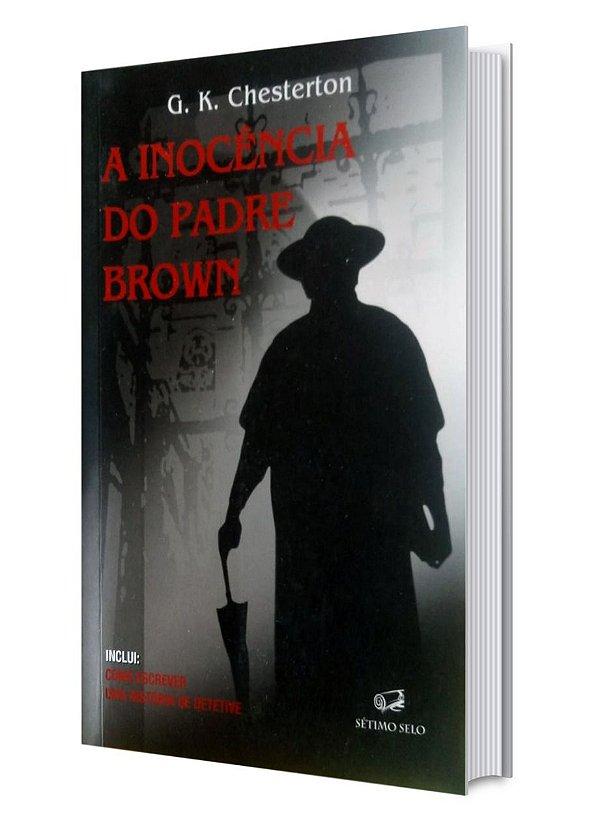 A Inocência do Padre Brown - G. K. Chesterton