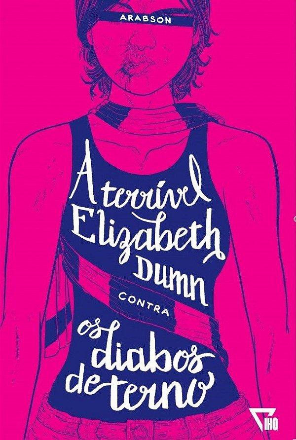 A terrível Elisabeth Dumn contra os diabos de terno (Nacional)