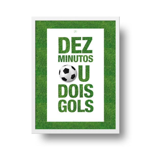 Poster Futebol - Dez Minutos ou Dois Gols
