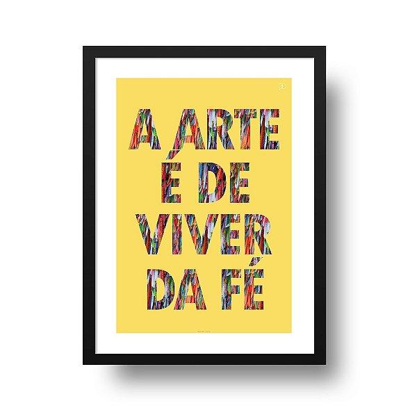 Poster Fé - Arte de Viver da Fé