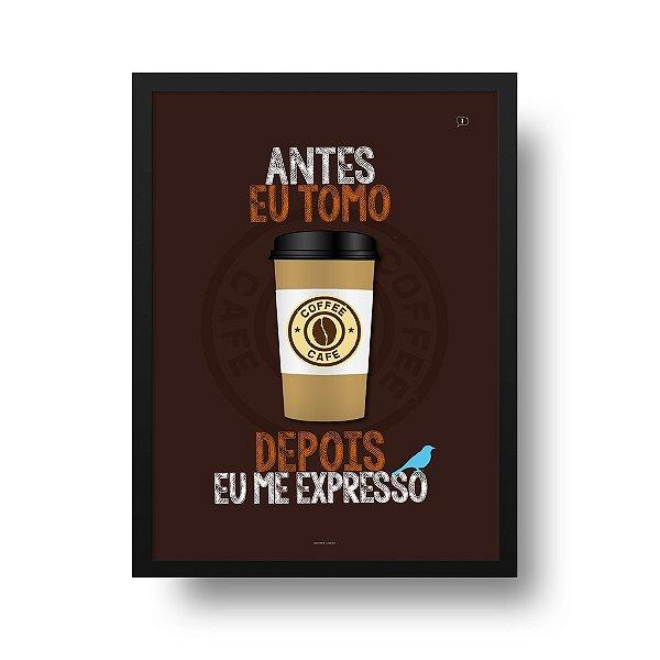 Poster Café - Antes eu Tomo, Depois eu me Expresso