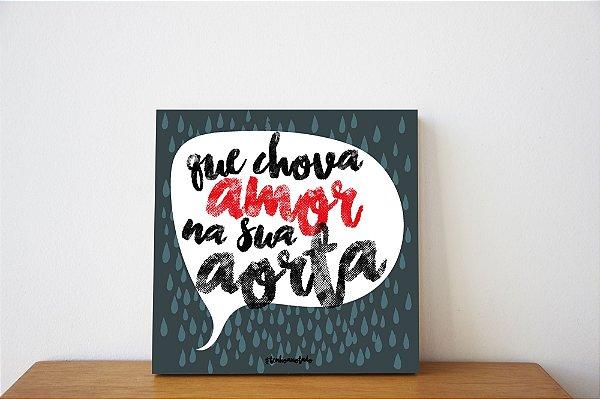 Quadrinho Decorativo Chuva de Amor - Que Chova Amor na Sua Aorta