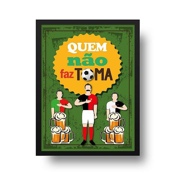 Ponta de Estoque - Poster Futebol e Cerveja - Quem Não Faz Toma - 1 unidade disponível