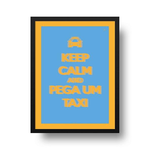 Ponta de Estoque - Poster Keep Calm - Keep Calm and pega um taxi - 1 unidade disponível